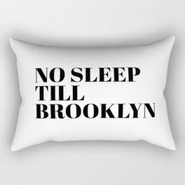 no sleep till Brooklyn Rectangular Pillow