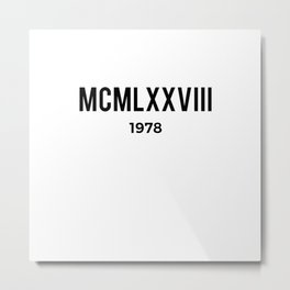MCMLXXVIII | 1978 Birthday Shirt Metal Print