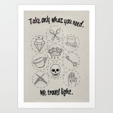 Take only what you need. Art Print