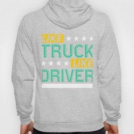 Like Truck Like Driver Hoody