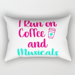 I Run on Coffee and Musicals Music Arts Quote Rectangular Pillow
