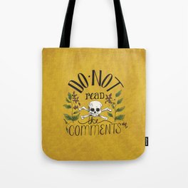 Do Not Read the Comments Tote Bag