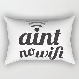 Ain't No Wifi Rectangular Pillow