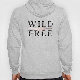 Wild and Free Rose Gold Hoody