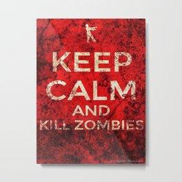 KEEP CALM AND KILL ZOMBIES by AlyZen Moonshadow Metal Print