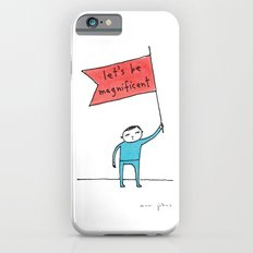 let's be magnificent iPhone 6 Slim Case