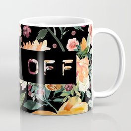 Say it with Flowers: FUCK OFF Coffee Mug