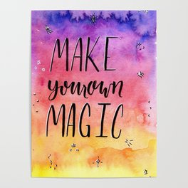 Make your own Magic, Inspirational Art, Watercolor, Lettering Poster