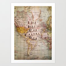 I've got the travel bug Art Print
