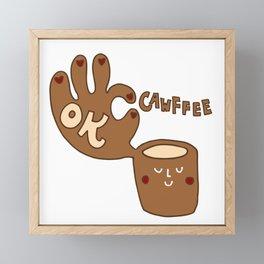 Fine cuppa cawffee Framed Mini Art Print