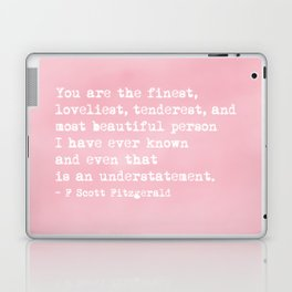 The finest, loveliest, tenderest and most beautiful person Laptop & iPad Skin
