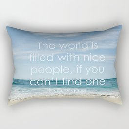 the world is filled with nice people Rectangular Pillow
