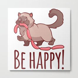 Be happy! Metal Print