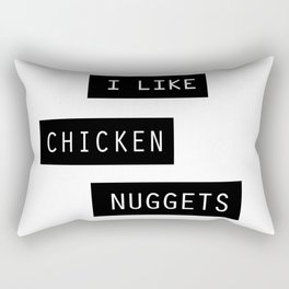 I like chicken nuggets Rectangular Pillow