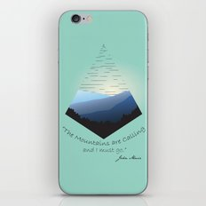The Mountains Are Calling... iPhone & iPod Skin