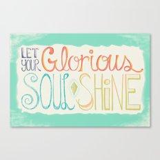 Let Your Glorious Soul Shine Canvas Print