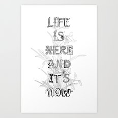 Life is there Art Print