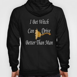 Witch can drive a Broomstick Gift Hoody