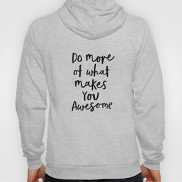 Do More of What Makes You Awesome black-white typography poster black and white wall home decor Hoody