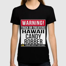 Warning! Hawaii Candy Robber T-shirt