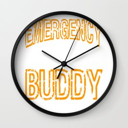 """Emergency Drinking Buddy"" for you and everybody. Makes a nice gift for your family and friends!  Wall Clock"