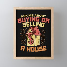 I'm a real estate agent - Ask me about buying or selling a house! Framed Mini Art Print