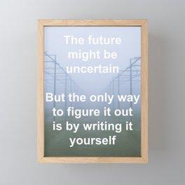 Inspirational - Write your own future Framed Mini Art Print