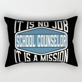 School Counselor  - It Is No Job, It Is A Mission Rectangular Pillow