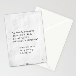 A bear, however hard he tries, grows tubby without exercise. A.A. Milne quote Stationery Cards
