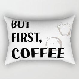 But First, Coffee - Caffeine Addicts Unite! Rectangular Pillow
