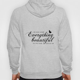Eccle 3:11 He has made everything beautiful in its time.Christian Bible Verse Hoody