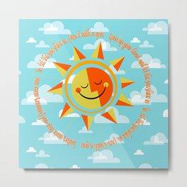 let the sunshin Metal Print