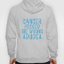 Cancer Chose Wrong - Cancer Picked The Wrong Dude Design Hoody
