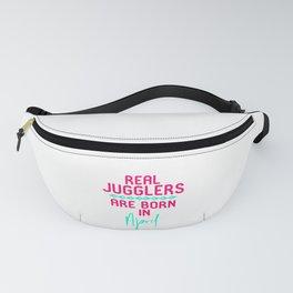 Real Jugglers Are Born in April Fun Juggling Gift Fanny Pack