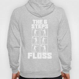 Floss Like A Boss Dance Flossing Dance Shirt Gift Idea The 6 steps Hoody