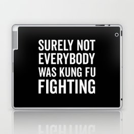 Kung Fu Fighting, Funny Saying Laptop & iPad Skin