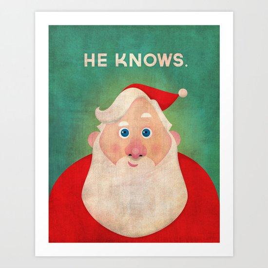Christmas: He Knows Art Print