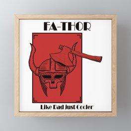 Fa-Thor Like Dad just Cooler hero viking Framed Mini Art Print