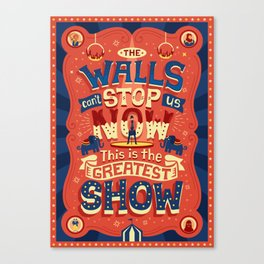 The Greatest Show Canvas Print