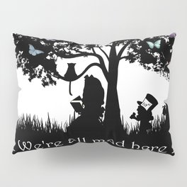 We're All Mad Here III - Alice In Wonderland Silhouette Art Pillow Sham