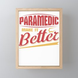 Paramedic Make it Better EMT Emergency Medicine Framed Mini Art Print