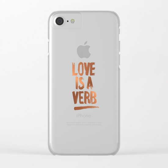 Love Is A Verb Copper Edition Clear iPhone Case