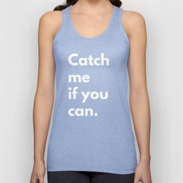 Catch me if you can Unisex Tank Top