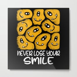 Never Lose Your Smile Metal Print
