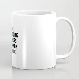 I Like Miniature Pinchers And Maybe 3 People Coffee Mug