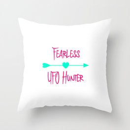 Fearless UFO Hunter Fun Alien Space Quote Throw Pillow