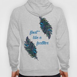 Float Like a Feather Hoody