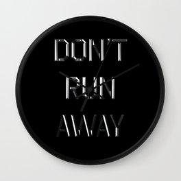 Don't run away Wall Clock