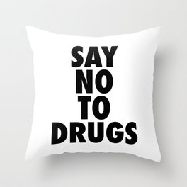 Motivational Quote, Say No To Drugs, Inspirational Words Throw Pillow
