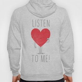 Listen to your heart Hoody